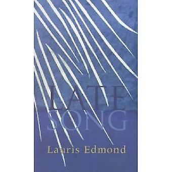 Sen låt: Dikter av Lauris Edmond