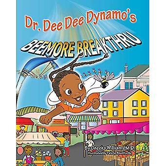 Dr. Dee Dee Dynamo's Beemore Breakthru
