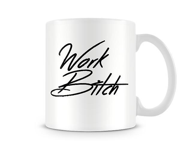 Work B*tch Mug