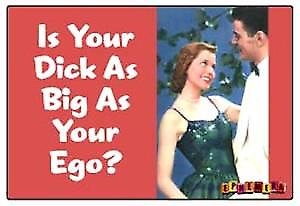 Is your dick as big?... funny fridge magnet