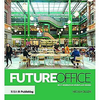 Future Office: Next-generation workplace design