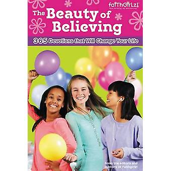 The Beauty of Believing 365 Devotions That Will Change Your Life by Rue & Nancy N.