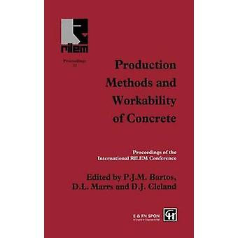 Production Methods and Workability of Concrete by Bartos & P. J. M.