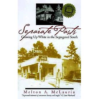 Separate Pasts Growing Up White in the Segregated South by McLaurin & Melton A.