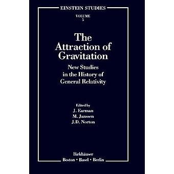 The Attraction of Gravitation  New Studies in the History of General Relativity by Earman & John