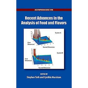 Recent Advances in the Analysis of Food and Flavors by Toth & Stephen