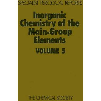 Inorganic Chemistry of the MainGroup Elements Volume 5 by Addison & C C