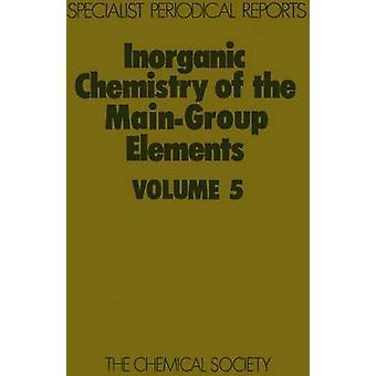 Inorganic Chemistry of the MainGroup Elements Volume 5 by Addison & C C