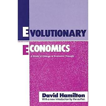 Evolutionary Economics A Study of Change in Economic Thought by Hamilton & David Boyce
