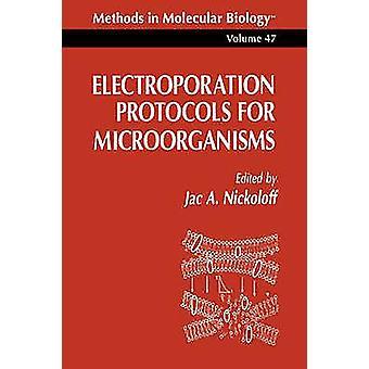 Protocoles d'électroporation pour les micro-organismes par Nickoloff & Jac