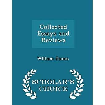 Gesammelte Essays und Rezensionen Gelehrte Wahl Edition von James & William