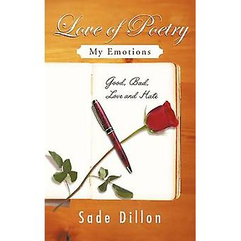 Love of Poetry My Emotions by Dillon & Sade