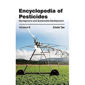 Encyclopedia of Pesticides Volume II Management and Sustainable Development by Tan & Edwin