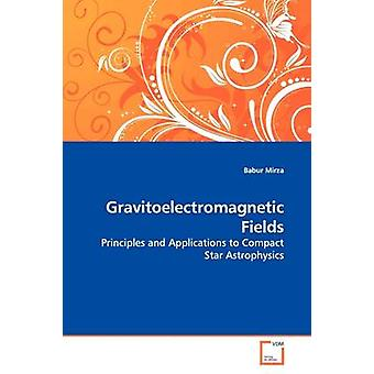Gravitoelectromagnetic フィールドバイミルザ & バーブル