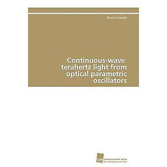 Continuouswave terahertz light from optical parametric oscillators by Sowade Rosita