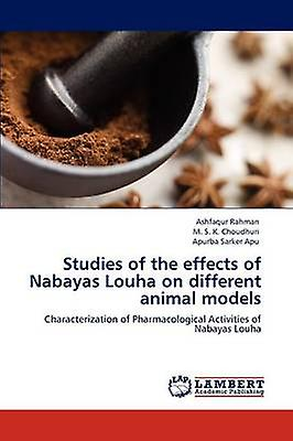 Studies of the Effects of Nabayas Louha on Different Animal Models by Rahhomme & Ashfaqur