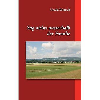 Sag Nichts Ausserhalb Der Familie von Wintsch & Ursula