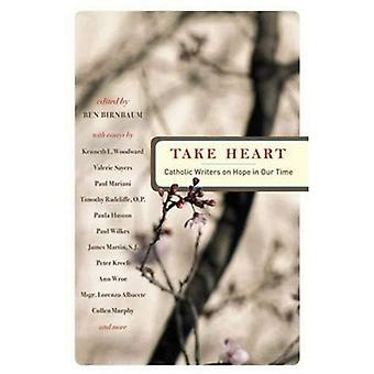 Take Heart: Catholic Writers on Hope in Our Time (Boston College Church in the 21st Century (Crossroad Publishing))