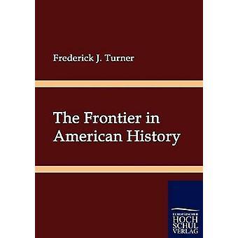 De grens in de Amerikaanse geschiedenis door Turner & Frederik J.