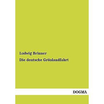Die deutsche Grnlandfahrt by Brinner & Ludwig