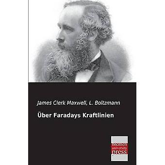 Uber Faradays Kraftlinien by Maxwell & James Clerk