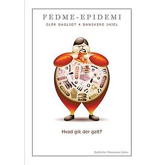 Fedme Epidemi by Lohse & Marianne