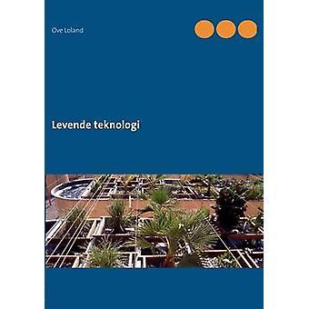 Levende teknologi by Loland & Ove