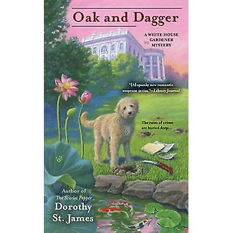 Oak and Dagger by Dorothy St James - 9780425252031 Book