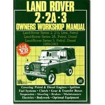 Land Rover 2 - 2A - 3 Owner's Workshop Manual 1959-1983 by Autobooks