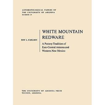 White Mountain Redware - A Pottery Tradition of East-Central Arizona a