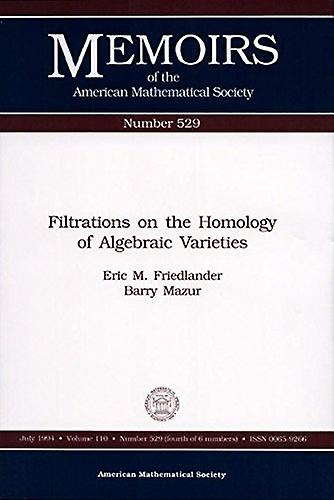 Filtrations on the Homology of Algebraic Varieties by Eric M. Friedla