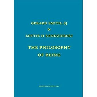 Philosophy of Being by Gerard Smith - A Hilary Armstrong - 9780874625