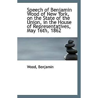 Speech of Benjamin Wood of New York - on the State of the Union - in