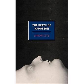 The Death of Napoleon (Main) by Patricia Clancy - Simon Leys - 978159