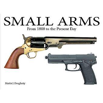 Kleine Waffen-Vom Bürgerkrieg bis zum heutigen Tag-9781782742067 Buch