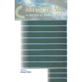 India & West Asia in the Era of Globalisation by Anwar Alam - 9788177