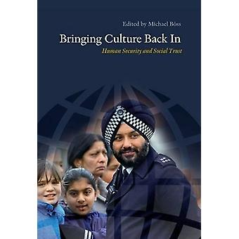 Bringing Culture Back in - Human Security & Social Trust by Michael Bo