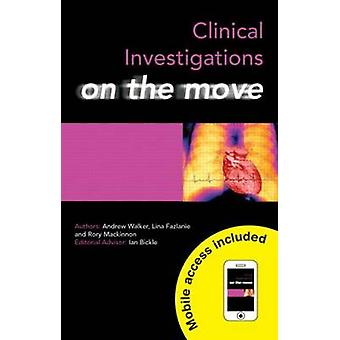 Clinical Investigations on the Move by Andrew Walker - Rory MacKinnon