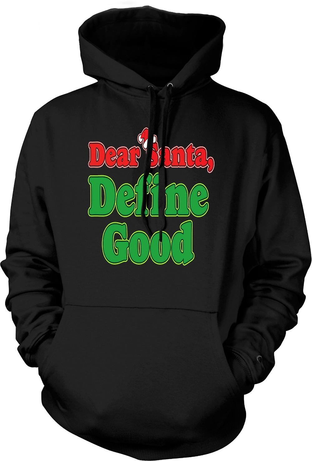 Mens Hoodie - Dear Santa, Define Good - Funny