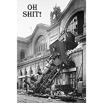 Poster - Oh Shit/Trainwreck - Wall Art P2148