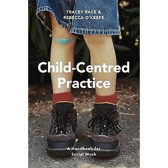 Child-Centred Practice - A Handbook for Social Work by Tracey Race - 9
