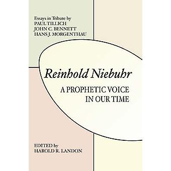 Reinhold Niebuhr A Prohetic Voice in Our Time by Landon & Harold R.