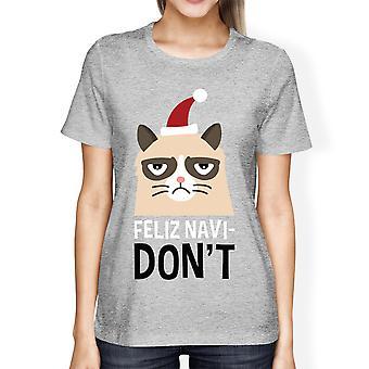 Feliz Navidon't grijs Women's T-shirt kerstcadeau voor kattenliefhebbers