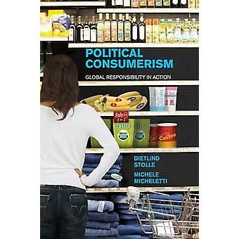 Political Consumerism by Dietlind Stolle & Michele Micheletti