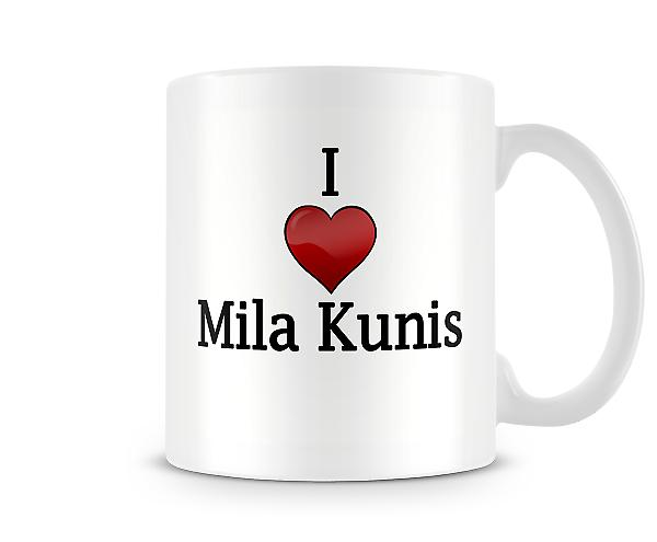 I Love Mila Kunis Printed Mug