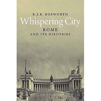 Cidade - Roma e suas histórias por Richard J. B. Bosworth - a sussurrar