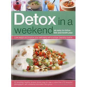 Detox in een Weekend - een gemakkelijk te volgen dieet en gezondheidsplan door de Maggie