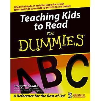 Teaching Kids to Read For Dummies by Tracey Wood - 9780764540431 Book