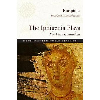 The Iphigenia Plays - New Verse Translations by The Iphigenia Plays - N