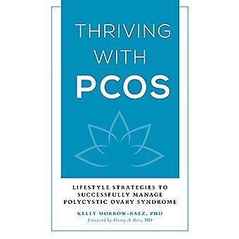 Bloeiende met PCOS - Lifestyle strategieën voor het met succes beheren van de Polyc